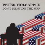 "TFN New Music Spotlight: Peter Holsapple – ""Don't Mention The War"""