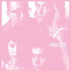 Priests: Nothing Feels Natural [Album Review]