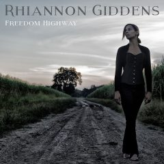 Rhiannon Giddens: Freedom Highway [Album Review]