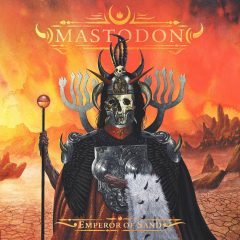 Mastodon: Emperor Of Sand [Album Review]