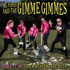 Me First And The Gimmie Gimmies: Rake It In – The Greatestest Hits [Album Review]