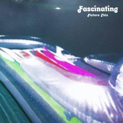 Fascinating: Picture This [Album Review]