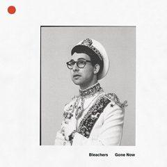 Bleachers: Gone Now [Album Review]