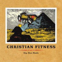 Christian Fitness: Slap Bass Hunks [Album Review]