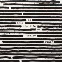 Roger Waters: Is This The Life We Really Want? [Album Review]