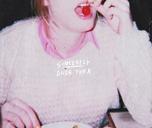 Dude York: Sincerely [Album Review]