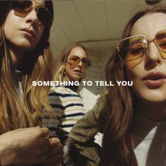 Haim: Something To Tell You [Album Review]