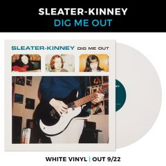 Sleater-Kinney: Dig Me Out (White Vinyl LTD 300 Copies)