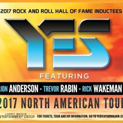 Yes Featuring Anderson, Rabin and Wakeman: North American Tour 2017 [Concert Review]
