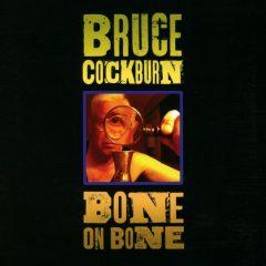 Bruce Cockburn: Bone On Bone [Album Review]