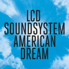 LCD Soundsystem: American Dream [Album Review]