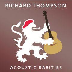 Richard Thompson: Acoustic Rarities [Album Review]