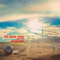 Big Head Todd And The Monsters: New World Arisin' [Album Review]