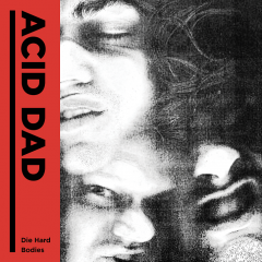 """The Friday Fire Track: Acid Dad – """"Die Hard"""""""