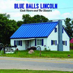 Cash Rivers: Blue Balls Lincoln (Blue Balls Blue Vinyl | 500 Copies)