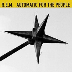 R.E.M.: Automatic For The People (25th Anniversary Edition) [Album Review]