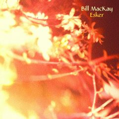 Bill MacKay: Esker [Album Review]