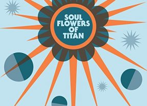 Barrence Whitfield & The Savages: Soul Flowers Of Titan [Album Review]