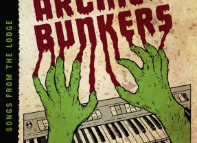 Archie And The Bunkers: Songs From The Lodge [Album Review]