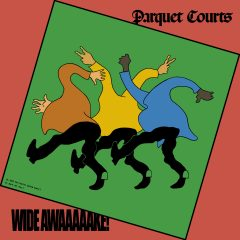 Parquet Courts: Wide Awake! [Album Review]