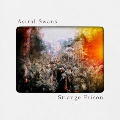 Astral Swans: Strange Prison [Album Review]