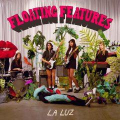 La Luz: Floating Features [Album Review]