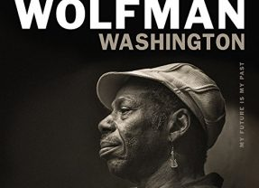 Walter Wolfman Washington: My Future Is My Past [Album Review]