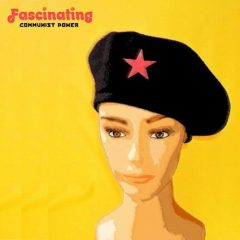 """The Friday Fire Track: Fascinating – """"Communist Power"""""""