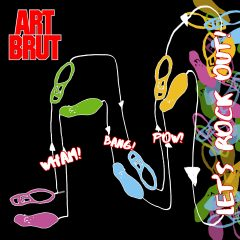 "The Friday Fire Track: Art Brut – ""Wham! Bang! Pow! Let's Rock Out!"""