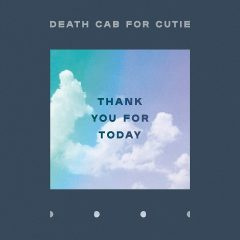 Death Cab For Cutie: Thank You For Today [Album Review]