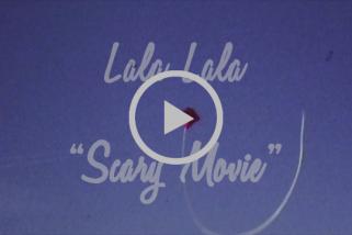 "Lala Lala – ""Scary Movie"" [Video]"