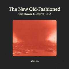 The New Old-Fashioned: Smalltown, Midwest, USA [Album Review]