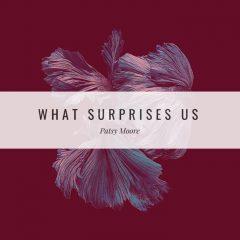 Patsy Moore: What Surprises Us [Album Review]