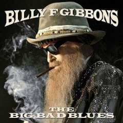 Billy F Gibbons: The Big Bad Blues [Album Review]