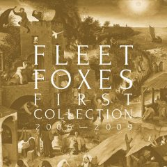 Fleet Foxes: First Collection 2006-2009 [Album Review]