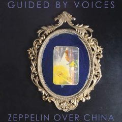 Guided By Voices: Zeppelin Over China [Album Review]
