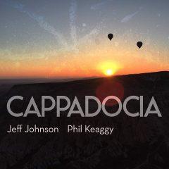 Jeff Johnson & Phil Keaggy: Cappadocia [Album Review]