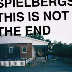 Spielbergs: This Is Not The End [Album Review]