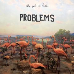 The Get Up Kids: Problems [Album Review]