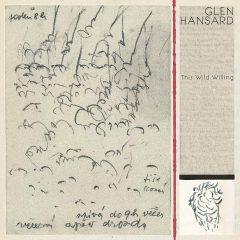 Glen Hansard: This Wild Willing [Album Review]