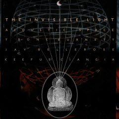 T Bone Burnett / Jay Bellerose / Keefus Ciancia: The Invisible Light – Acoustic Space [Album Review]