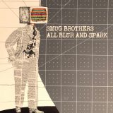 Smug Brothers: All Blur And Spark [Album Review]