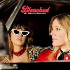 Bleached: Don't You Think You've Had Enough? [Album Review]