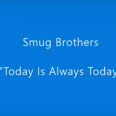 "Video Premiere: Smug Brothers – ""Today Is Always Today"""