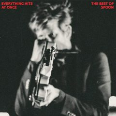Spoon: Everything Hits At Once – The Best Of Spoon