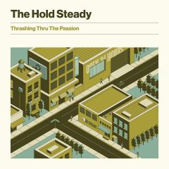 The Hold Steady: Thrashing Thru The Passion [Album Review]