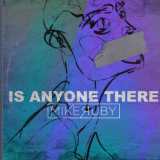 """Track Premiere: Mike Ruby – """"Is Anyone There"""""""