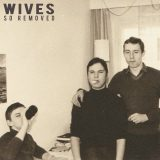 WIVES: So Removed [Album Review]