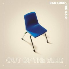 Dan Luke And The Raid: Out Of The Blue [Album Review]
