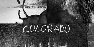 Neil Young with Crazy Horse: Colorado [Album Review]